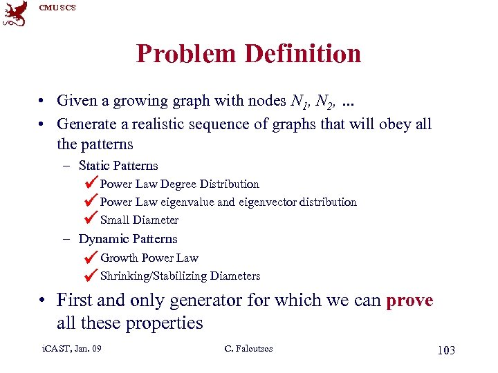 CMU SCS Problem Definition • Given a growing graph with nodes N 1, N