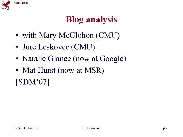 CMU SCS Blog analysis • with Mary Mc. Glohon (CMU) • Jure Leskovec (CMU)