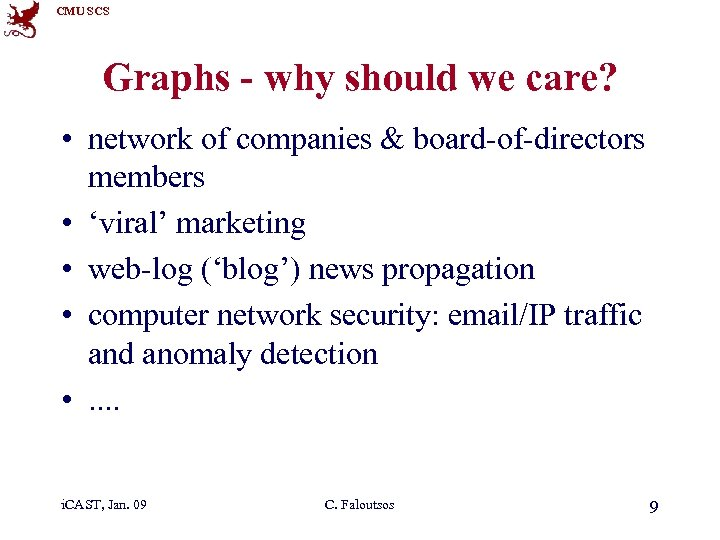 CMU SCS Graphs - why should we care? • network of companies & board-of-directors
