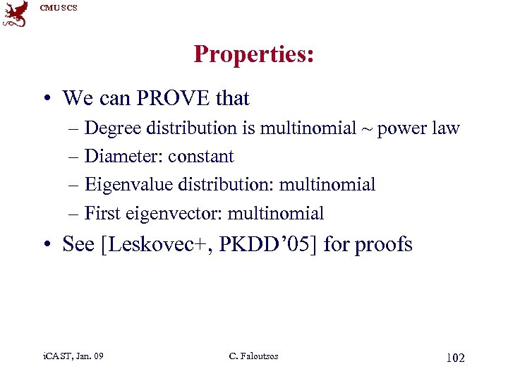 CMU SCS Properties: • We can PROVE that – Degree distribution is multinomial ~