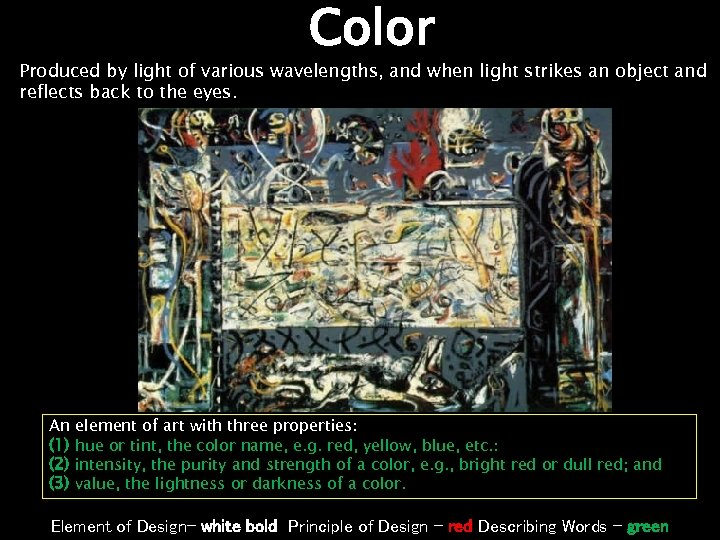 Color Produced by light of various wavelengths, and when light strikes an object and