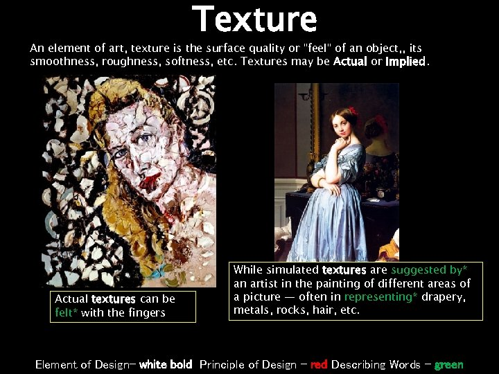 Texture An element of art, texture is the surface quality or