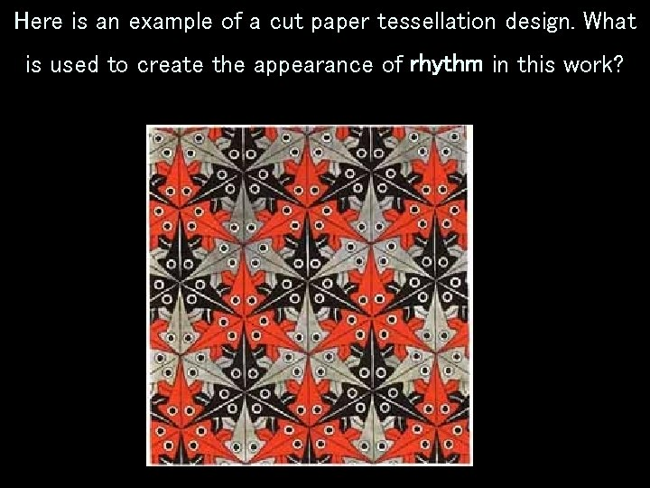Here is an example of a cut paper tessellation design. What is used to