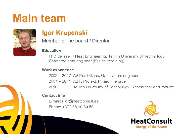 Main team Igor Krupenski Member of the board / Director Education Ph. D degree