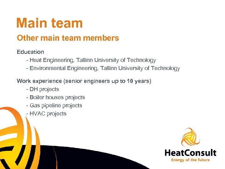 Main team Other main team members Education - Heat Engineering, Tallinn University of Technology