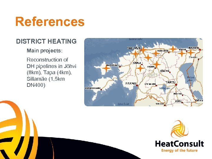 References DISTRICT HEATING Main projects: Reconstruction of DH pipelines in Jõhvi (8 km), Tapa