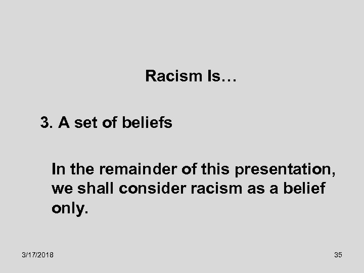 issue 9 is racism a Racism definition is - a belief that race is the primary determinant of human traits and capacities and that racial differences produce an inherent superiority of a particular race how to use racism in a sentence.