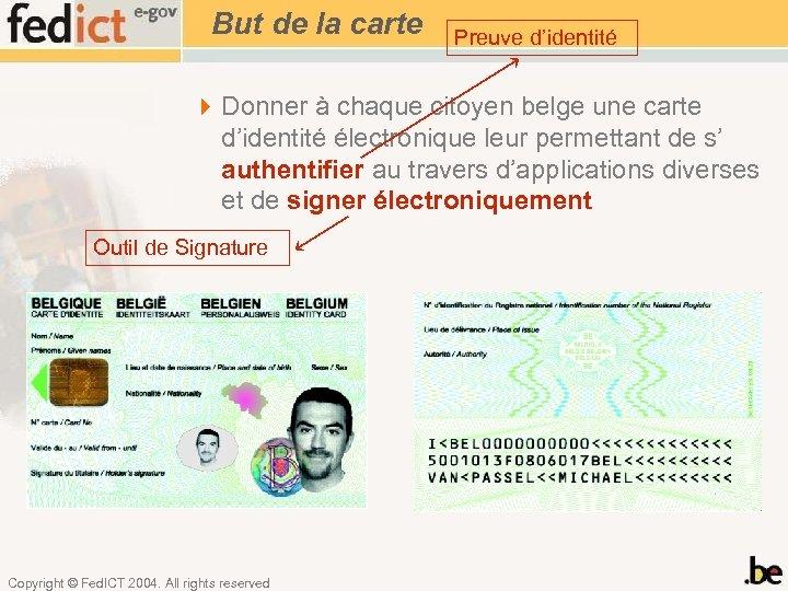 But de la carte Preuve d'identité 4 Donner à chaque citoyen belge une carte
