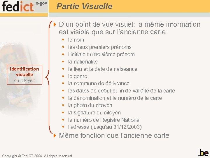 Partie Visuelle 4 D'un point de vue visuel: la même information est visible que