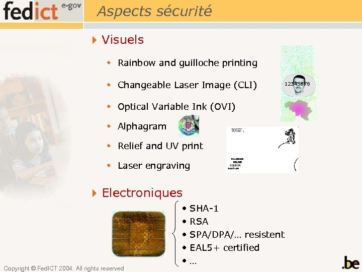 Aspects sécurité 4 Visuels w Rainbow and guilloche printing w Changeable Laser Image (CLI)