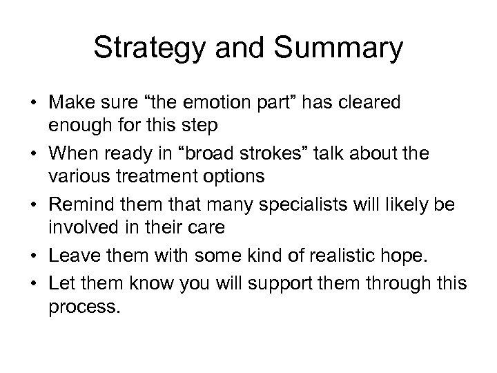 """Strategy and Summary • Make sure """"the emotion part"""" has cleared enough for this"""