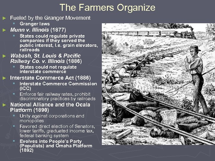 The Farmers Organize ► Fueled by the Granger Movement § Granger laws ► Munn