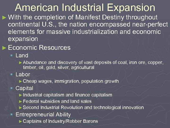 American Industrial Expansion ► With the completion of Manifest Destiny throughout continental U. S.