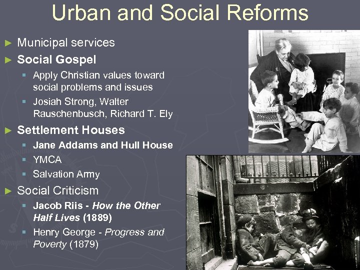 Urban and Social Reforms Municipal services ► Social Gospel ► § Apply Christian values