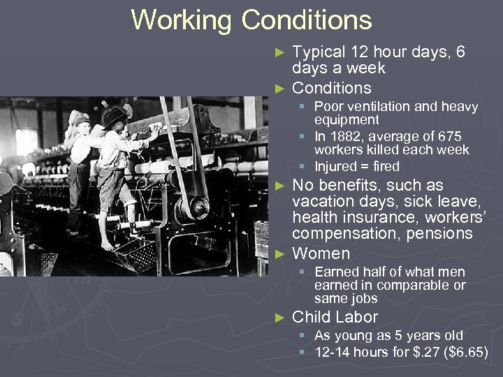 Working Conditions Typical 12 hour days, 6 days a week ► Conditions ► §