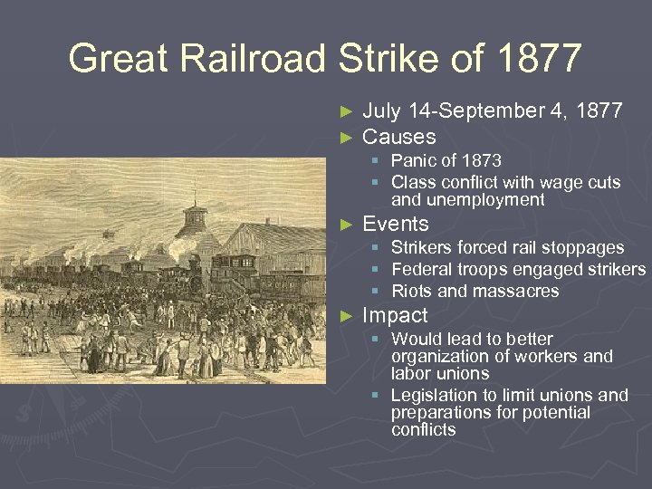 Great Railroad Strike of 1877 ► ► July 14 -September 4, 1877 Causes §