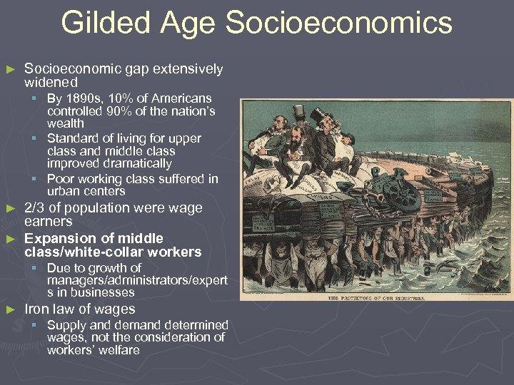 Gilded Age Socioeconomics ► Socioeconomic gap extensively widened § By 1890 s, 10% of