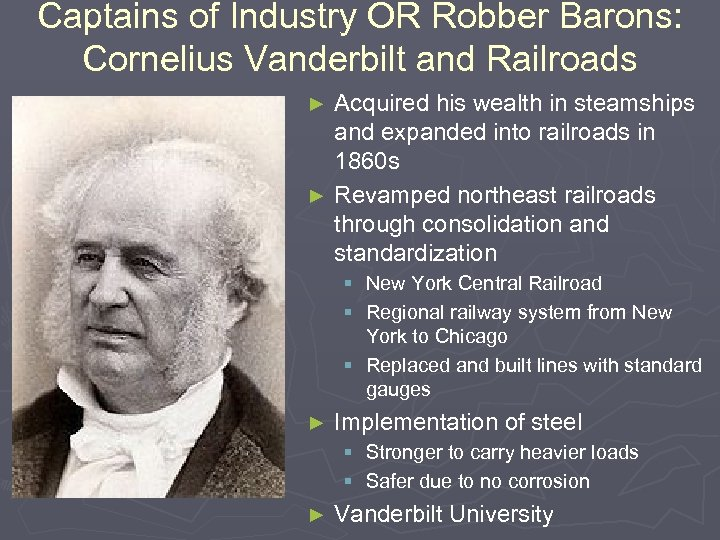 Captains of Industry OR Robber Barons: Cornelius Vanderbilt and Railroads Acquired his wealth in