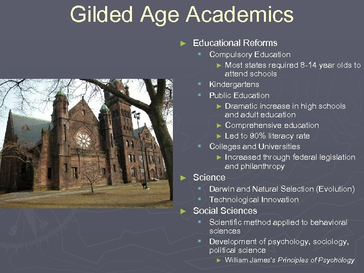 Gilded Age Academics ► Educational Reforms § Compulsory Education ► Most states required 8
