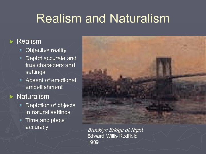 Realism and Naturalism ► Realism § Objective reality § Depict accurate and true characters