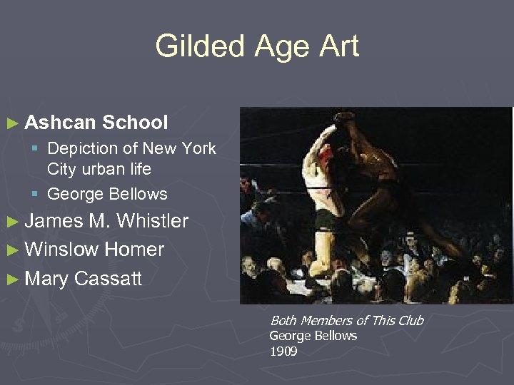 Gilded Age Art ► Ashcan School § Depiction of New York City urban life