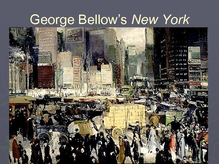 George Bellow's New York