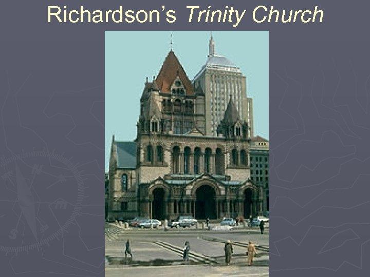 Richardson's Trinity Church