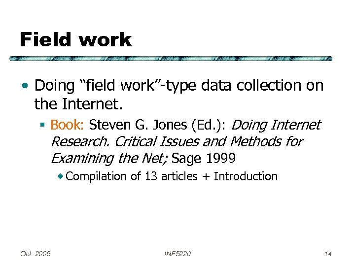 """Field work • Doing """"field work""""-type data collection on the Internet. § Book: Steven"""