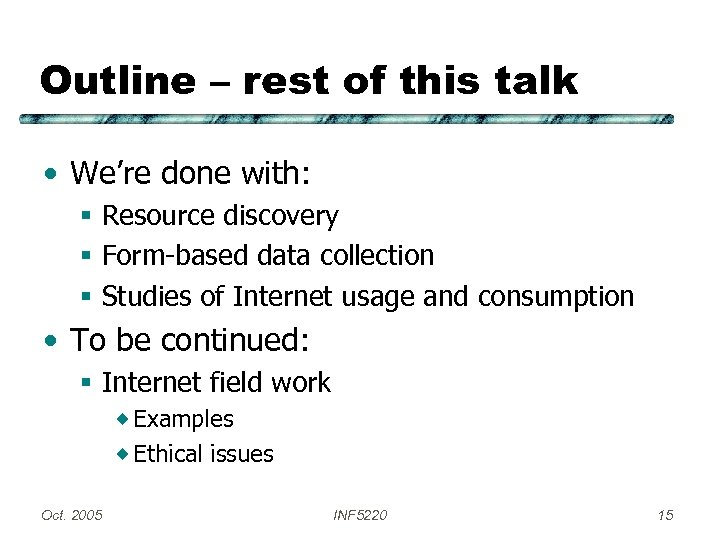 Outline – rest of this talk • We're done with: § Resource discovery §