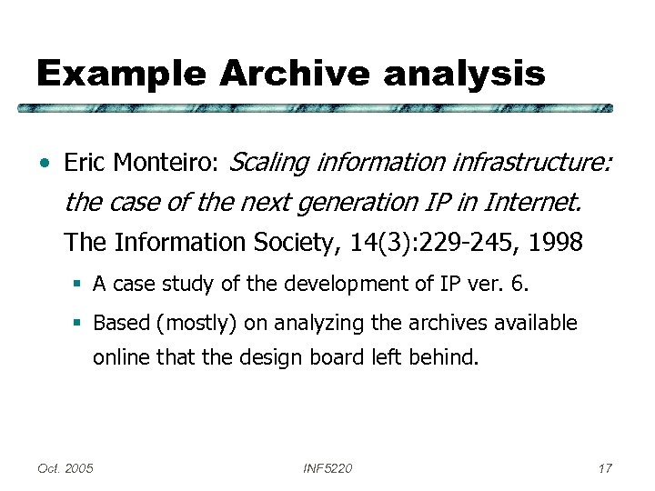 Example Archive analysis • Eric Monteiro: Scaling information infrastructure: the case of the next