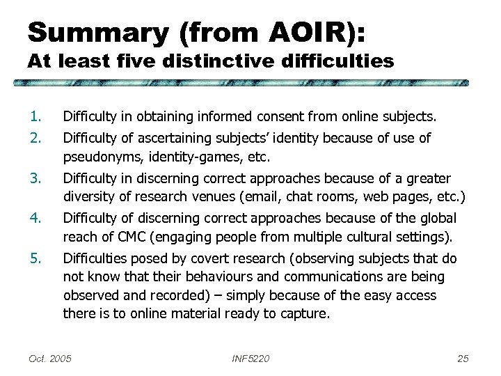 Summary (from AOIR): At least five distinctive difficulties 1. Difficulty in obtaining informed consent
