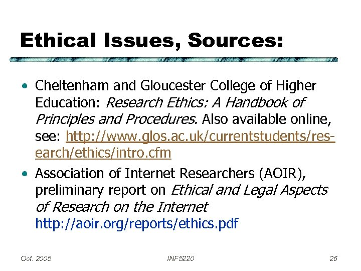 Ethical Issues, Sources: • Cheltenham and Gloucester College of Higher Education: Research Ethics: A