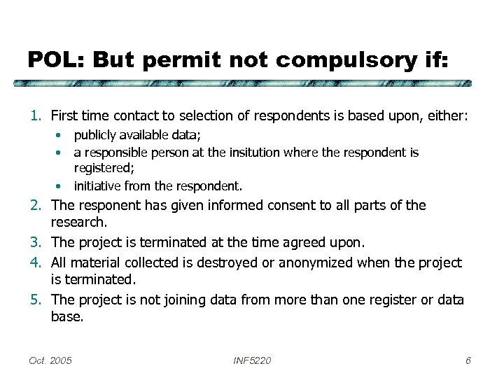 POL: But permit not compulsory if: 1. First time contact to selection of respondents