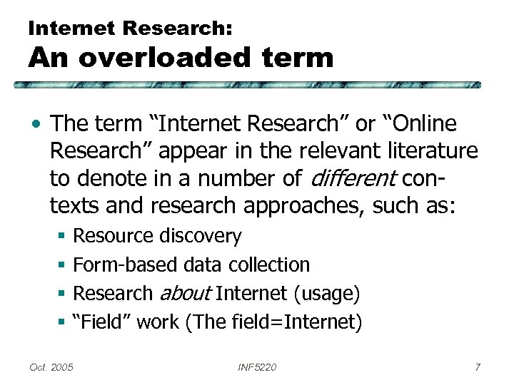 """Internet Research: An overloaded term • The term """"Internet Research"""" or """"Online Research"""" appear"""