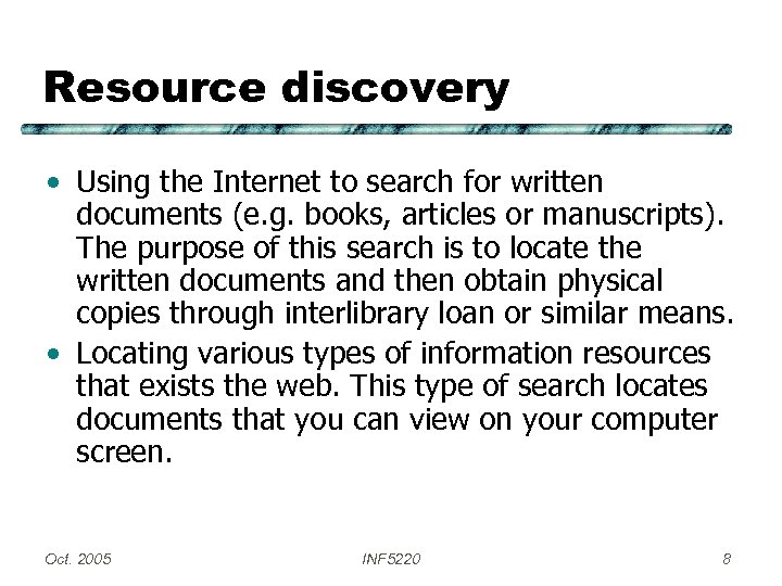 Resource discovery • Using the Internet to search for written documents (e. g. books,