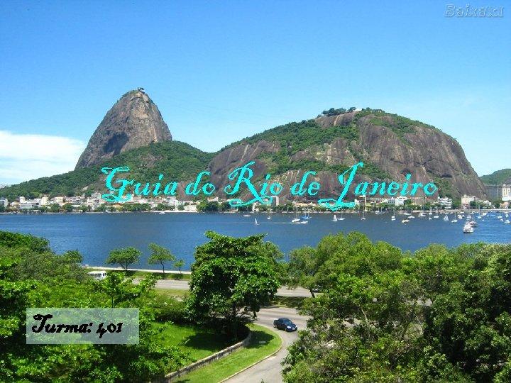 Guia do Rio de Janeiro Turma: 401