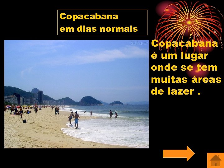Copacabana em dias normais • Copacabana é um lugar onde se tem muitas áreas