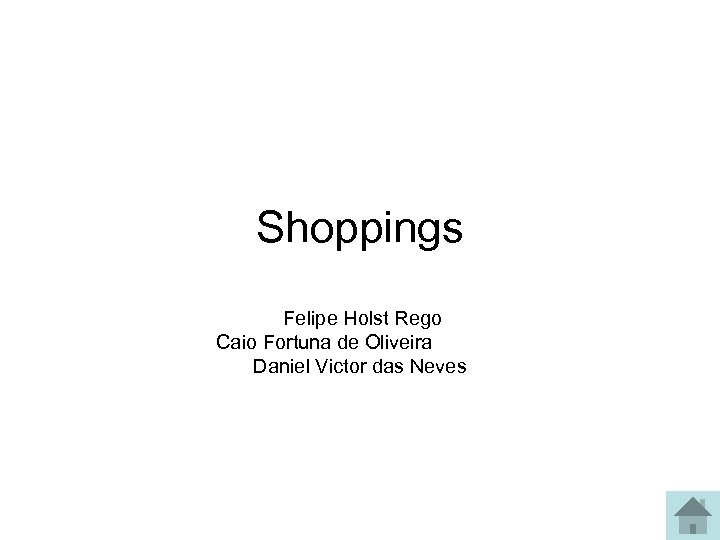 Shoppings Felipe Holst Rego Caio Fortuna de Oliveira Daniel Victor das Neves