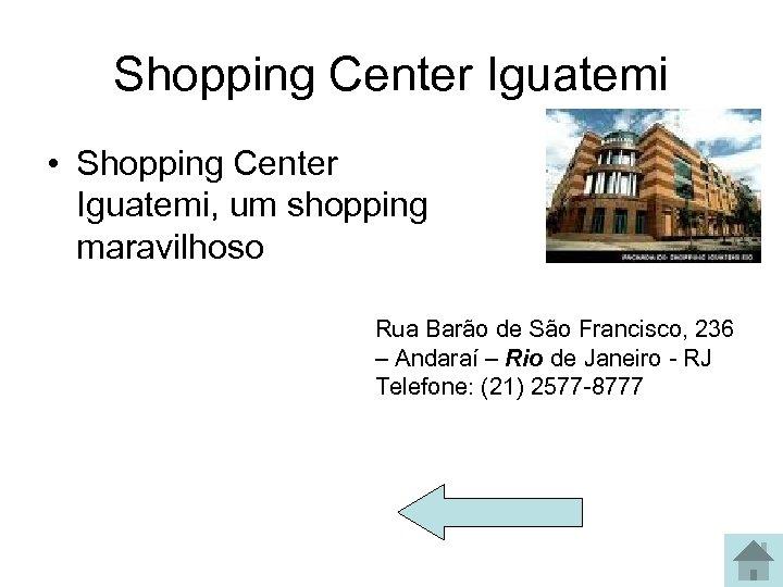 Shopping Center Iguatemi • Shopping Center Iguatemi, um shopping maravilhoso Rua Barão de São