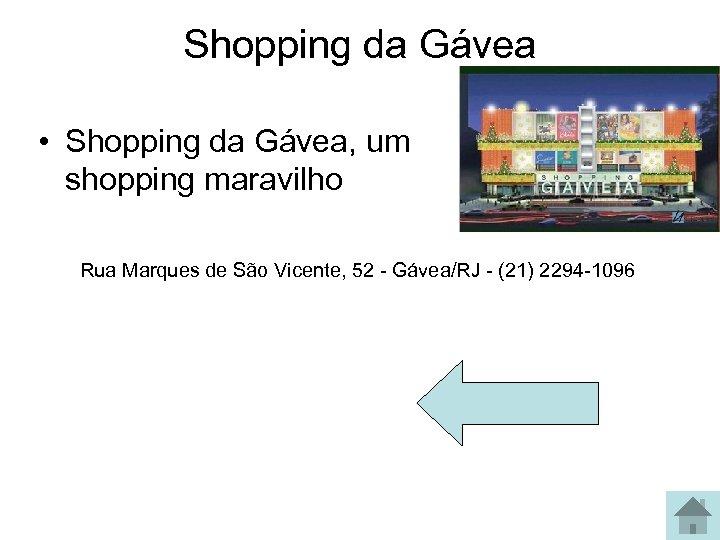 Shopping da Gávea • Shopping da Gávea, um shopping maravilho Rua Marques de São