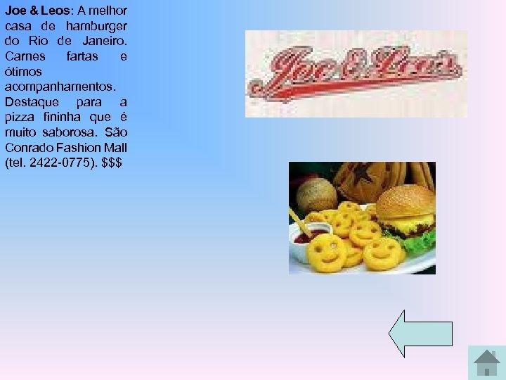 Joe & Leos: A melhor casa de hamburger do Rio de Janeiro. Carnes fartas