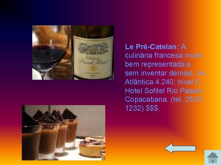 Le Pré-Catelan: A culinária francesa muito bem representada e sem inventar demais. Av.