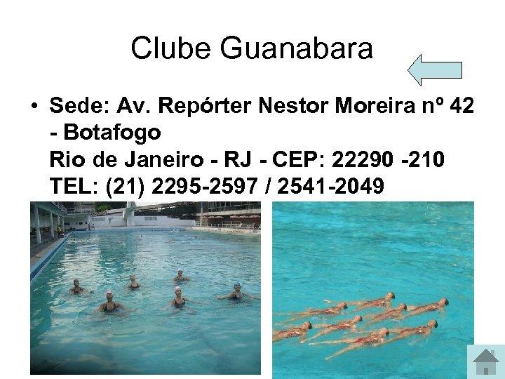Clube Guanabara • Sede: Av. Repórter Nestor Moreira nº 42 - Botafogo Rio de