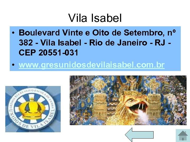 Vila Isabel • Boulevard Vinte e Oito de Setembro, nº 382 - Vila Isabel