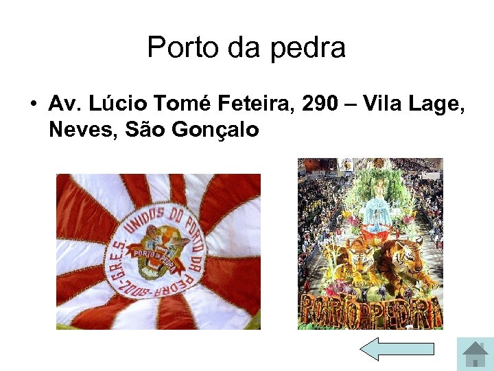 Porto da pedra • Av. Lúcio Tomé Feteira, 290 – Vila Lage, Neves, São