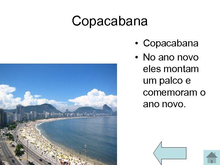 Copacabana • Copacabana • No ano novo eles montam um palco e comemoram o