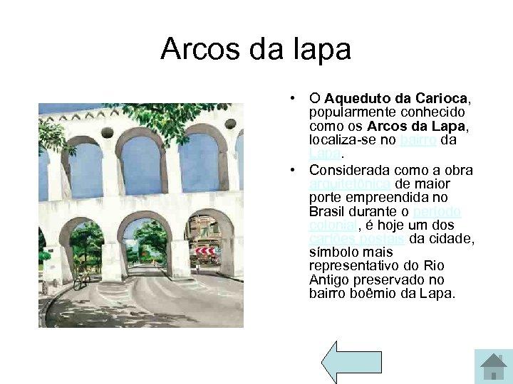 Arcos da lapa • O Aqueduto da Carioca, popularmente conhecido como os Arcos da