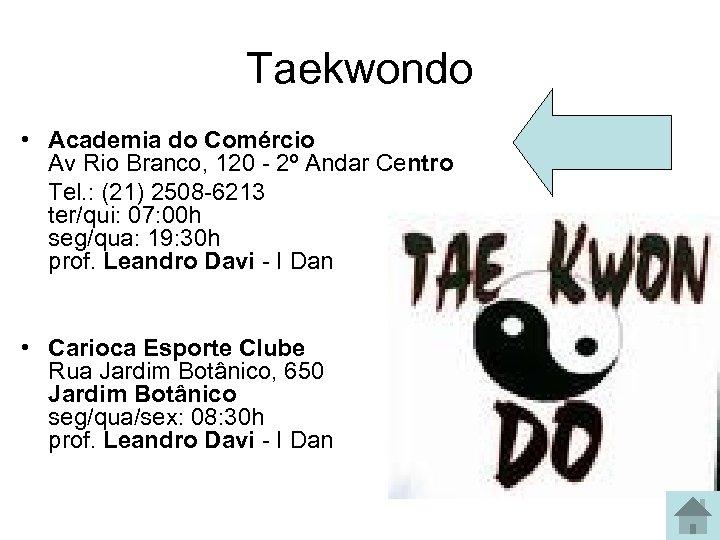 Taekwondo • Academia do Comércio Av Rio Branco, 120 - 2º Andar Centro Tel.