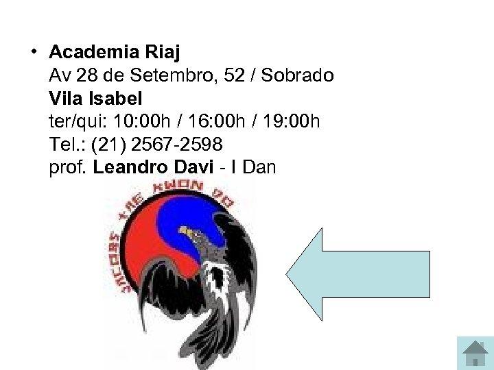 • Academia Riaj Av 28 de Setembro, 52 / Sobrado Vila Isabel ter/qui: