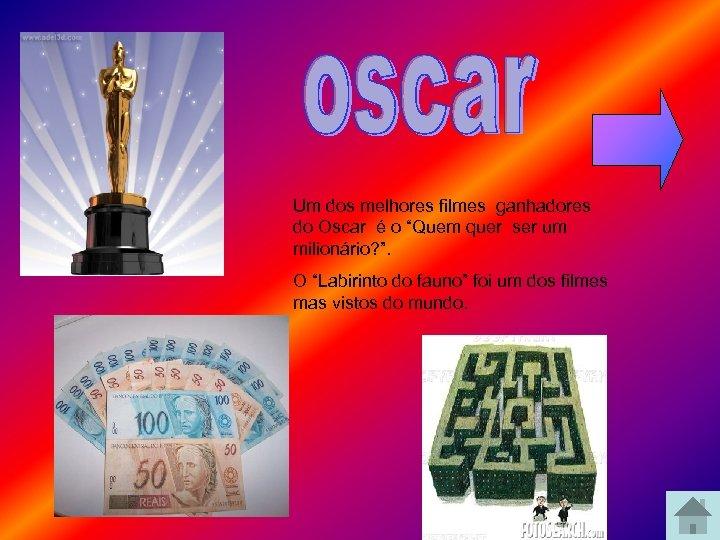"""Um dos melhores filmes ganhadores do Oscar é o """"Quem quer ser um milionário?"""